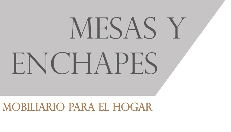 Mesas y Enchapes